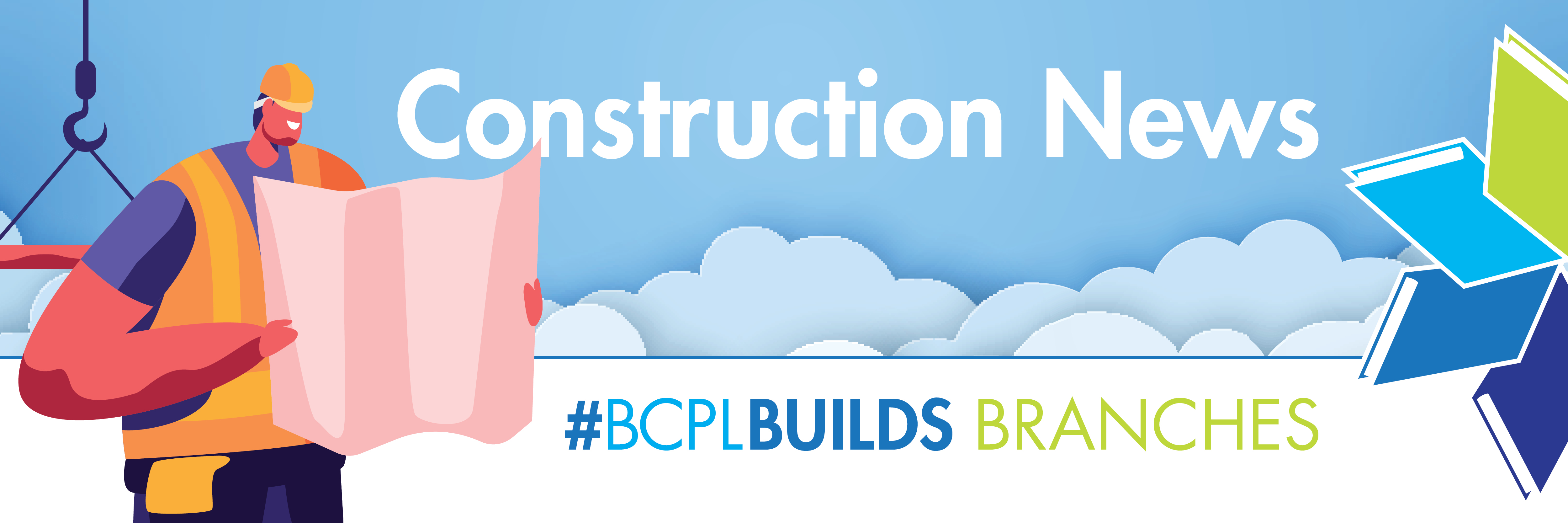 Construction news slide: #BCpLBuilds Branches with construction worker character looking at building plans
